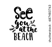see you at the beach   hand... | Shutterstock . vector #687483763