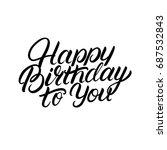 happy birthday to you hand... | Shutterstock . vector #687532843