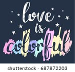 love is colorful slogan for... | Shutterstock .eps vector #687872203