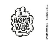 born to vape t shirt design... | Shutterstock .eps vector #688018513