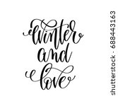 winter and love hand lettering... | Shutterstock .eps vector #688443163
