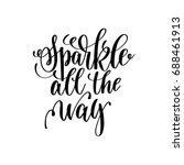 sparkle all the way hand... | Shutterstock .eps vector #688461913