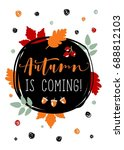 autumn is coming. bright fall...   Shutterstock .eps vector #688812103