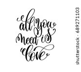 all you need is love... | Shutterstock . vector #689271103