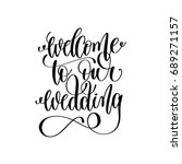 welcome to our wedding black... | Shutterstock . vector #689271157