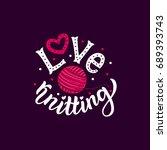 hand draw lettering love... | Shutterstock .eps vector #689393743