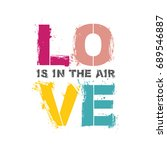 love is in the air quote poster.... | Shutterstock . vector #689546887