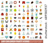 100 children party icons set in ... | Shutterstock . vector #689583937