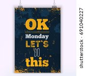 ok monday  let's do this.... | Shutterstock .eps vector #691040227