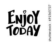 enjoy today  inspirational hand ...