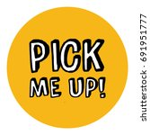 pick me up written in comic... | Shutterstock .eps vector #691951777