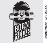 skate board sport  born to ride ... | Shutterstock .eps vector #693158527