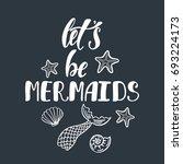 let's be mermaids.... | Shutterstock .eps vector #693224173
