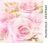 Grunge Beautiful Roses...