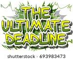 the ultimate deadline   comic... | Shutterstock .eps vector #693983473
