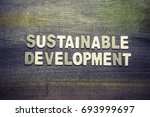 sustainable development topic... | Shutterstock . vector #693999697