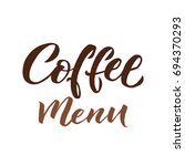 coffee menu lettering. brown... | Shutterstock .eps vector #694370293
