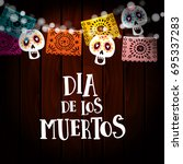 dia de los muertos  day of the... | Shutterstock .eps vector #695337283