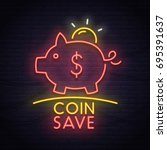 coin save neon sign. neon sign  ... | Shutterstock .eps vector #695391637