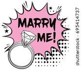 """pop art comics icon """"marry me"""". ...   Shutterstock .eps vector #695414737"""