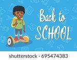 joyful african schoolboy riding ... | Shutterstock .eps vector #695474383
