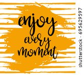 enjoy every moment vector poster | Shutterstock .eps vector #695629597