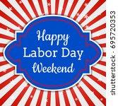 happy labor day weekend ... | Shutterstock . vector #695720353