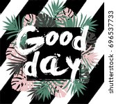 today is a good day.... | Shutterstock . vector #696537733