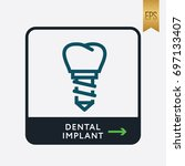 dental implant icon. medicine... | Shutterstock .eps vector #697133407