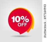 10% OFF Sale Discount Banner. Discount offer price tag. Special offer sale red label. Vector Modern Sticker Illustration. Isolated Background | Shutterstock vector #697164943
