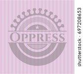 oppress pink emblem. vintage. | Shutterstock .eps vector #697208653