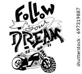 follow your dream. hand drawn... | Shutterstock .eps vector #697319887