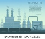 vector oil rig industry of... | Shutterstock .eps vector #697423183