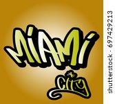 miami city text in graffiti... | Shutterstock .eps vector #697429213
