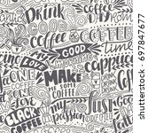 seamless lettering coffee... | Shutterstock .eps vector #697847677