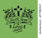 hand lettering faith  hope and... | Shutterstock .eps vector #697980547