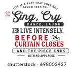 life is a play that does not...   Shutterstock .eps vector #698003437
