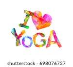 i love yoga. vector inscription ... | Shutterstock .eps vector #698076727