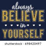 always believe in yourself with ...   Shutterstock .eps vector #698420497