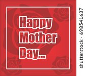 happy mother day | Shutterstock .eps vector #698541637