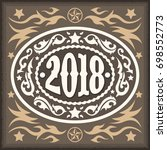 2018 year oval western cowboy... | Shutterstock .eps vector #698552773