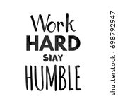work hard stay humble lettering.... | Shutterstock .eps vector #698792947