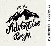 let the adventure begin. hand... | Shutterstock . vector #698839723