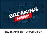 tv breaking news headline intro ... | Shutterstock .eps vector #699299587