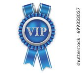 silver vip rosette badge with... | Shutterstock .eps vector #699333037