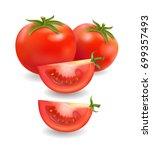 tomato and slice realistic... | Shutterstock .eps vector #699357493