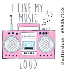 i like my music loud slogan and ... | Shutterstock .eps vector #699367153