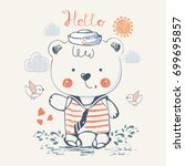 sailor bear  hand drawn vector... | Shutterstock .eps vector #699695857