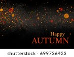 happy autumn background of... | Shutterstock . vector #699736423