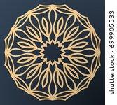 laser cutting mandala. golden... | Shutterstock .eps vector #699905533